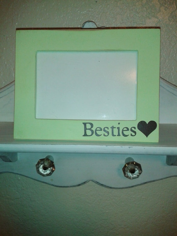 Besties Frame! Perfect for a picture of you with your girlfriends! Also makes a great gift!