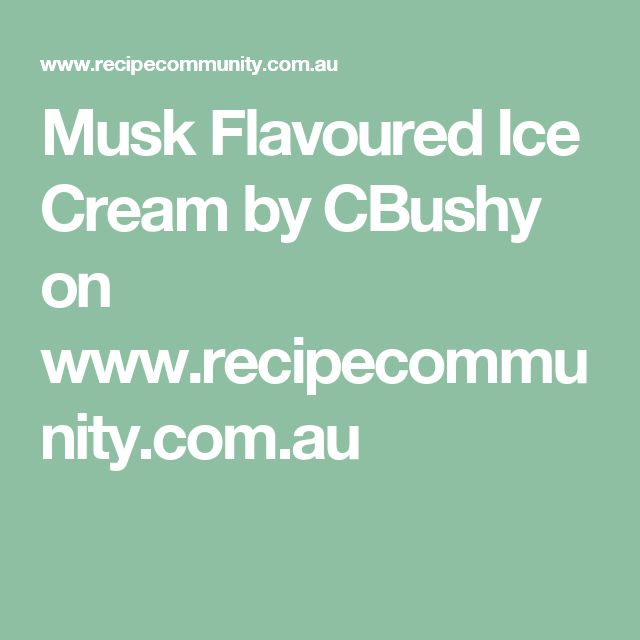 Musk Flavoured Ice Cream by CBushy on www.recipecommunity.com.au