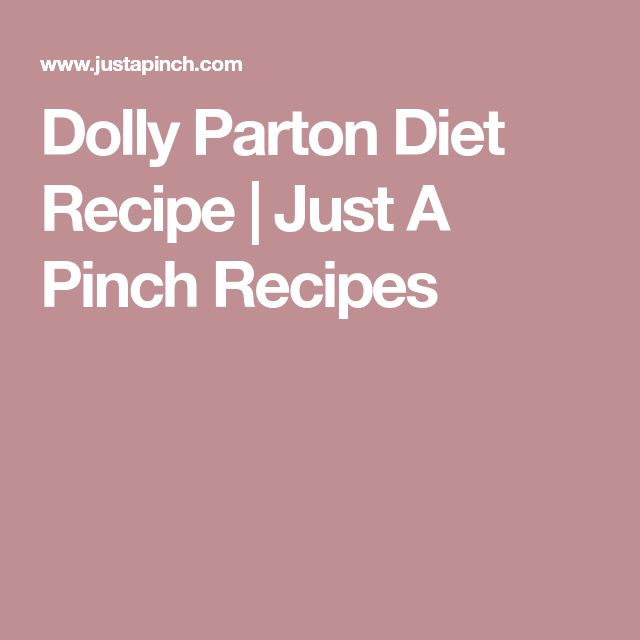 Dolly Parton Diet Recipe | Just A Pinch Recipes