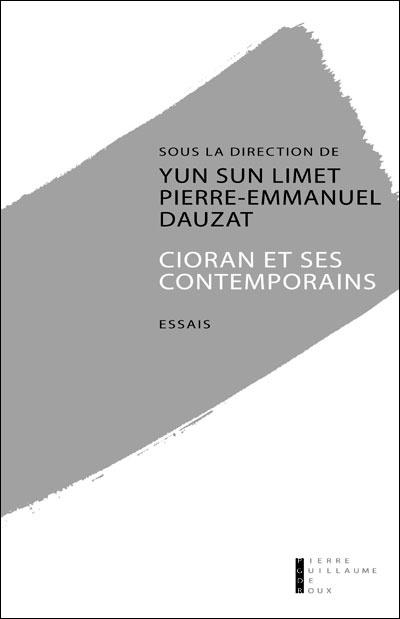 """""""Cioran et ses contemporains"""", Pierre Emmanuel, Dauzat, Ed. Pierre-Guillaume de Roux, 2011."""