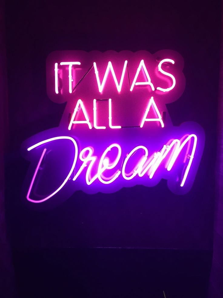 It was all a dream neon