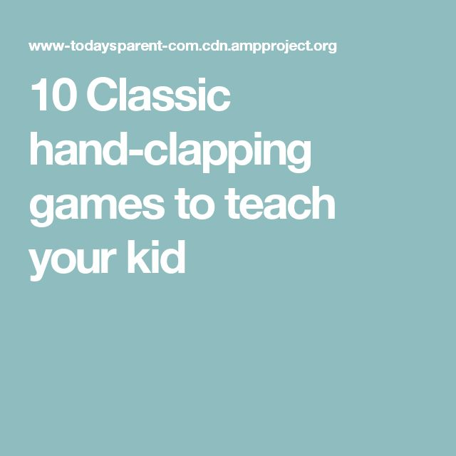 10 Classic hand-clapping games to teach your kid