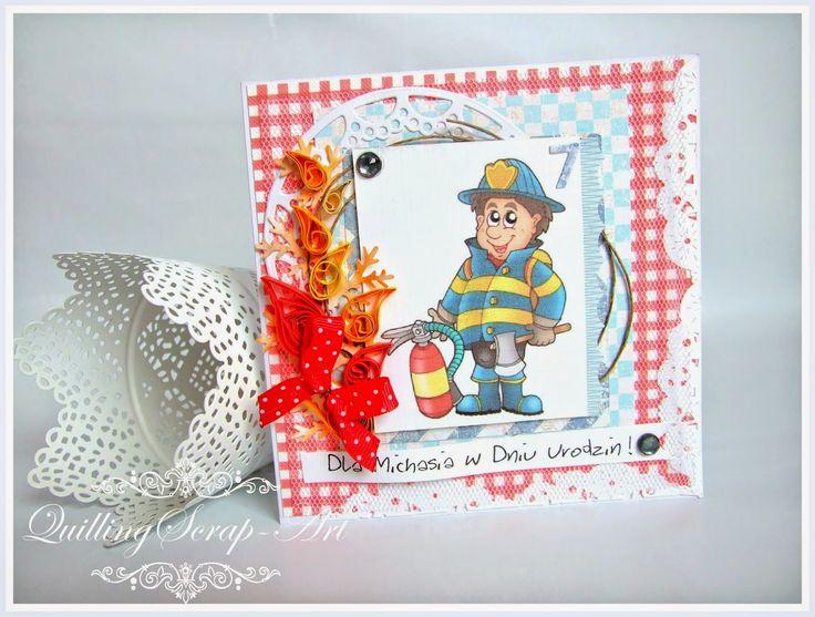 QuillingScrap-Art: Kartka Urodzinowa- Mały Strażak