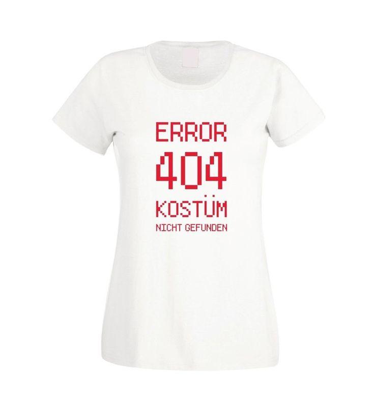Error 404 #Kostüm nicht gefunden! Aber zur #Faschingsparty geht auch ein lustiges T-Shirt. #karneval