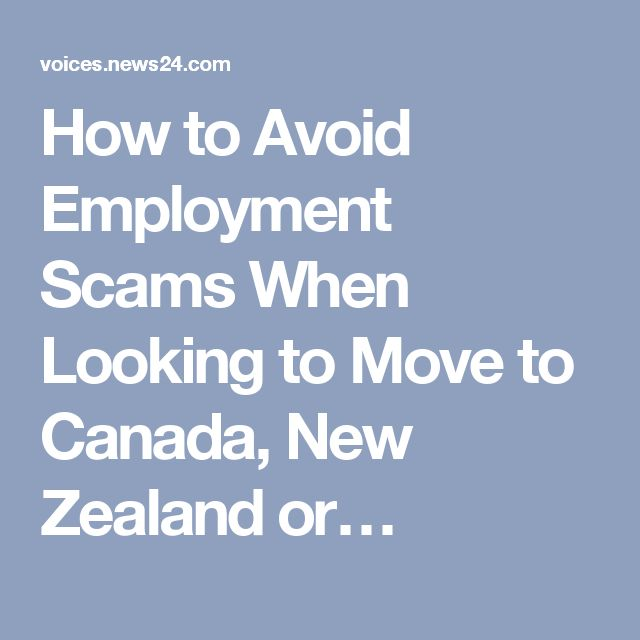 How to Avoid Employment Scams When Looking to Move to Canada, New Zealand or…