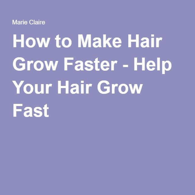 How to Make Hair Grow Faster - Help Your Hair Grow Fast