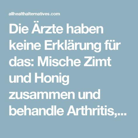 Die Ärzte haben keine Erklärung für das: Mische Zimt und Honig zusammen und behandle Arthritis, Krebs, Cholesterin, Erkältung, Grippe und 10 andere Krankheiten!
