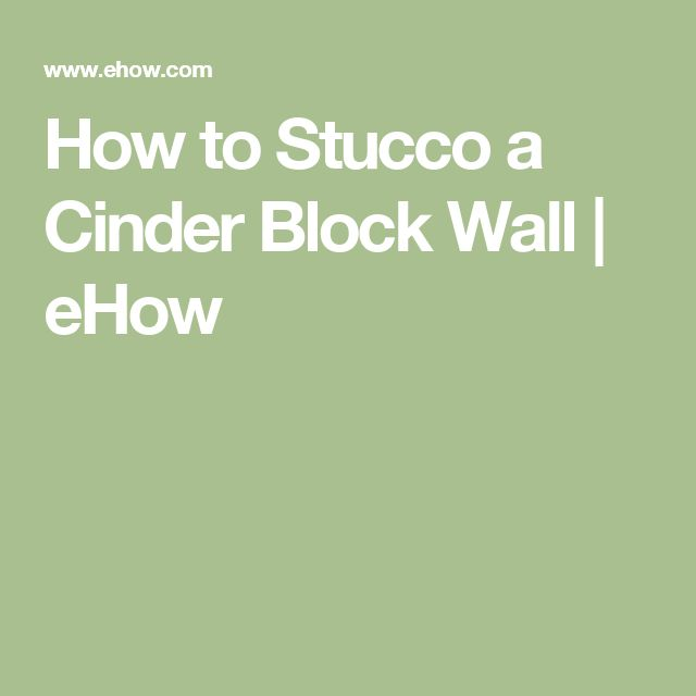 How to Stucco a Cinder Block Wall | eHow