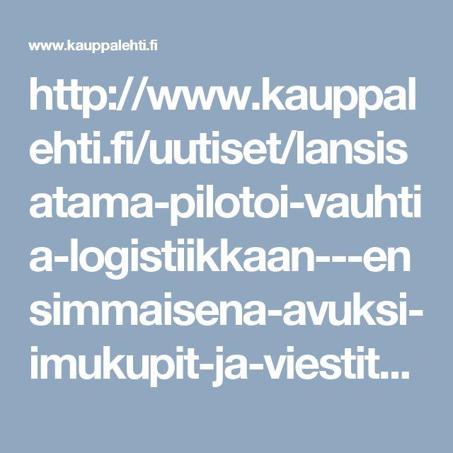 http://www.kauppalehti.fi/uutiset/lansisatama-pilotoi-vauhtia-logistiikkaan---ensimmaisena-avuksi-imukupit-ja-viestit-kuljettajille/Zp3gsgjR