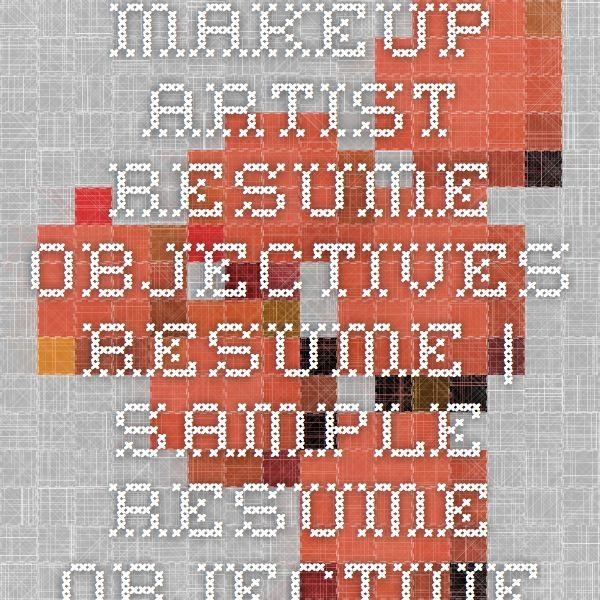 Makeup Artist Resume Objectives Resume | Sample Resume Objectives | LiveCareer.com