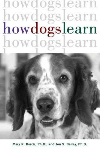How Dogs Learn by Mary R. Burch