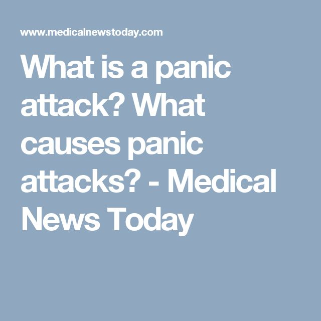 What is a panic attack? What causes panic attacks? - Medical News Today