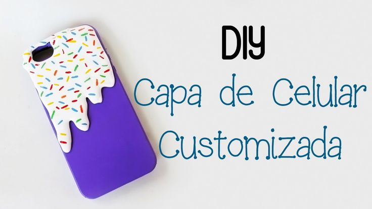 DIY: CAPA CELULAR Customizada com COLA QUENTE E ESMALTE - Fácil, Rápido ...