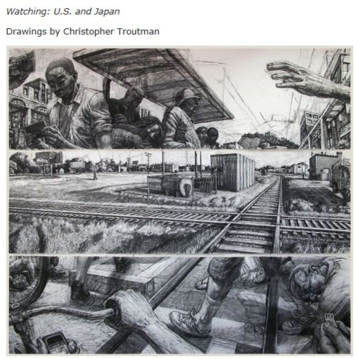 Exhibition : <Watching : U.S. and Japan Drawing> by C. Troutman 2012   such transnational art display encourages he cultural comparison