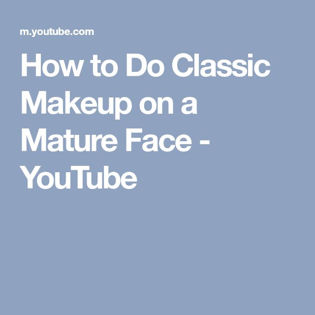 How to Do Classic Makeup on a Mature Face - YouTube