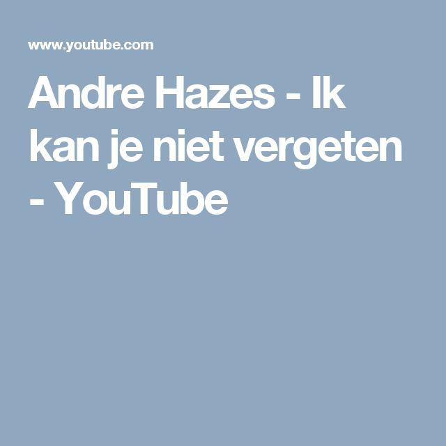 Andre Hazes - Ik kan je niet vergeten - YouTube