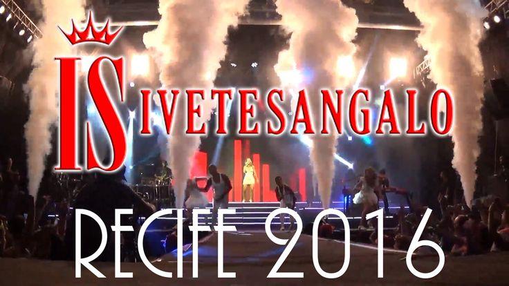 [HD] Ivete Sangalo Ao Vivo em Recife-PE - SEGURA A SERINGA 2016 (Show Co...