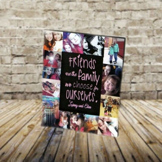 Friends are the family we choose for ourselves.  Best Friend Frame, Best friend quote, Frame collage