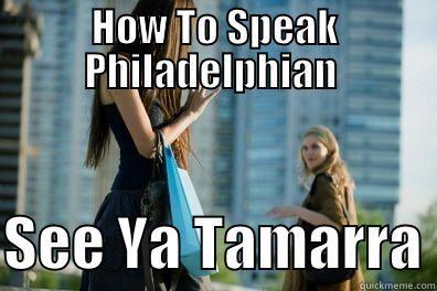 how to speak philadelphian - quickmeme