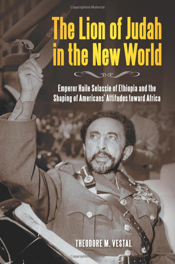 The Lion of Judah in the New World: Emperor Haile Selassie of Ethiopia and the Shaping of Americans' Attitudes toward Africa: Theodore M. Vestal Ph.D.:: Africans Royalty, Ethiopia Wallpaper, African Royalty, Emperor Haile, Lion Of Judah, King