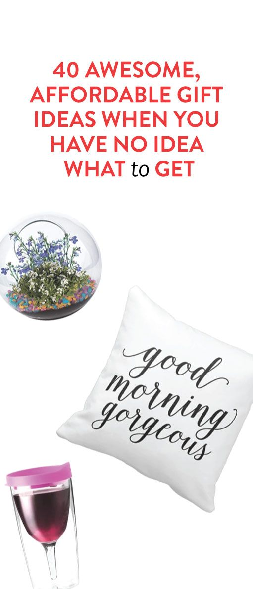 40 Awesome, Affordable Gift Ideas When You Have No Idea What To Get