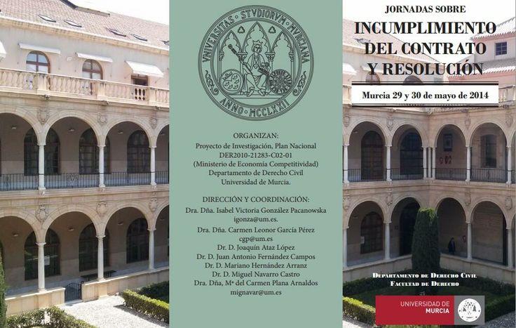 Jornadas sobre Incumplimiento del contrato y resolución  http://www.um.es/actualidad/agenda/ficha.php?id=180551