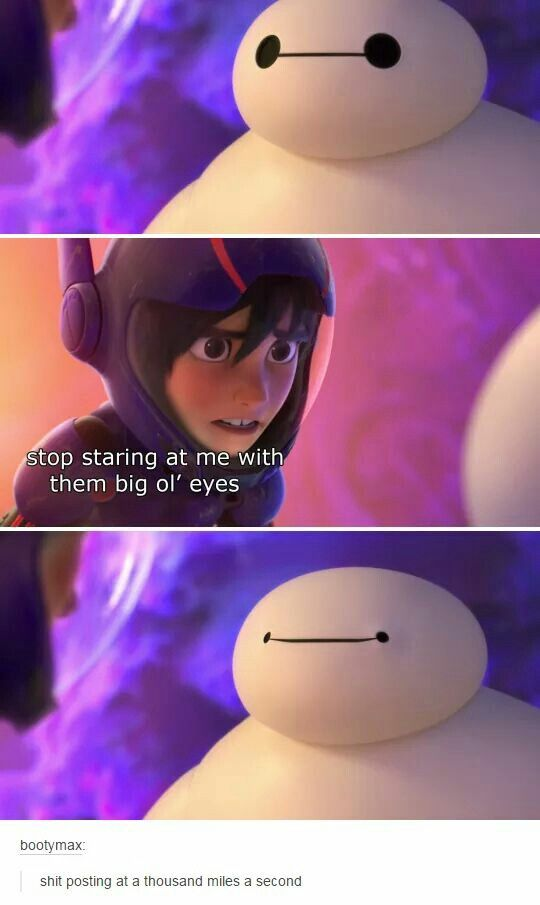 """Big Hero Six Quote """"Stop Staring at me with them big ol' eyes"""""""