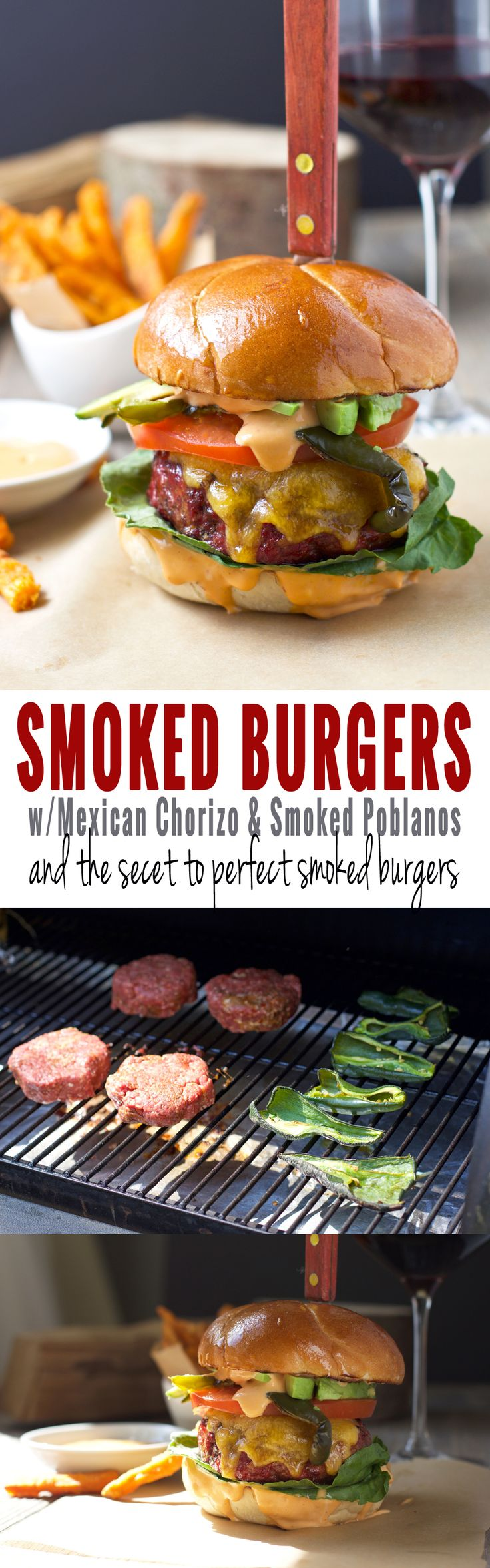 Smoked Burgers with Mexican Chorizo and Smoked Poblano Peppers, and the secret to perfect smoked burgers.