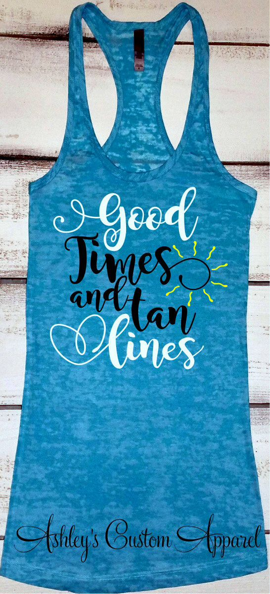 Beach Vacation Shirt, Good Times and Tan Lines, Beach Shirts, River Tank Tops, Lake Shirts, Cruise Shirt, Boating Tank, Beach Cover Up by AshleysCustomApparel on Etsy https://www.etsy.com/listing/504931263/beach-vacation-shirt-good-times-and-tan