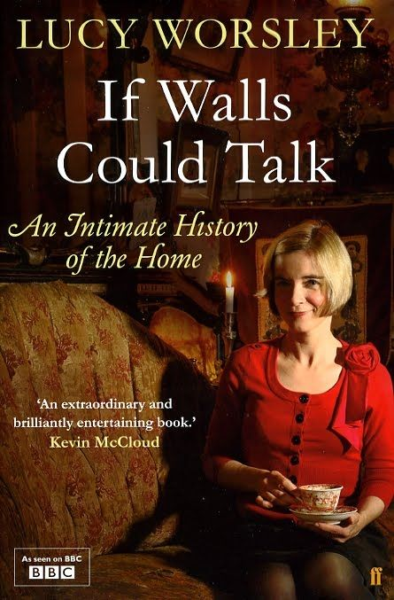 The Book Garden: Review - If Walls Could Talk (Lucy Worsley)