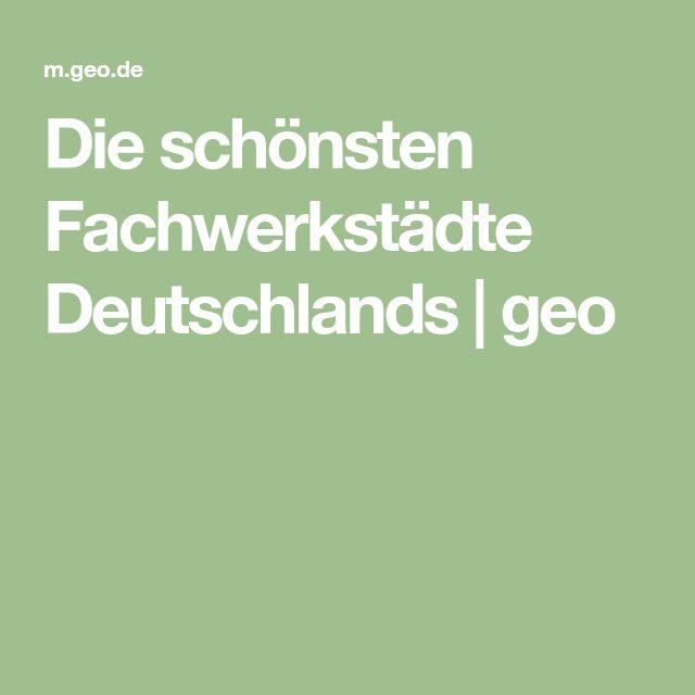 Die schönsten Fachwerkstädte Deutschlands | geo
