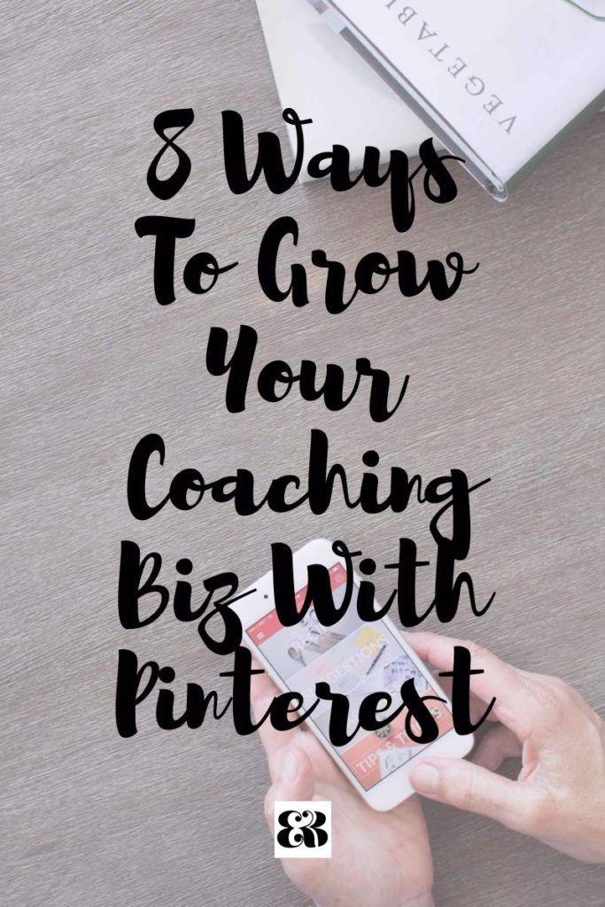 8 way Pinterest can help you grow your coaching biz