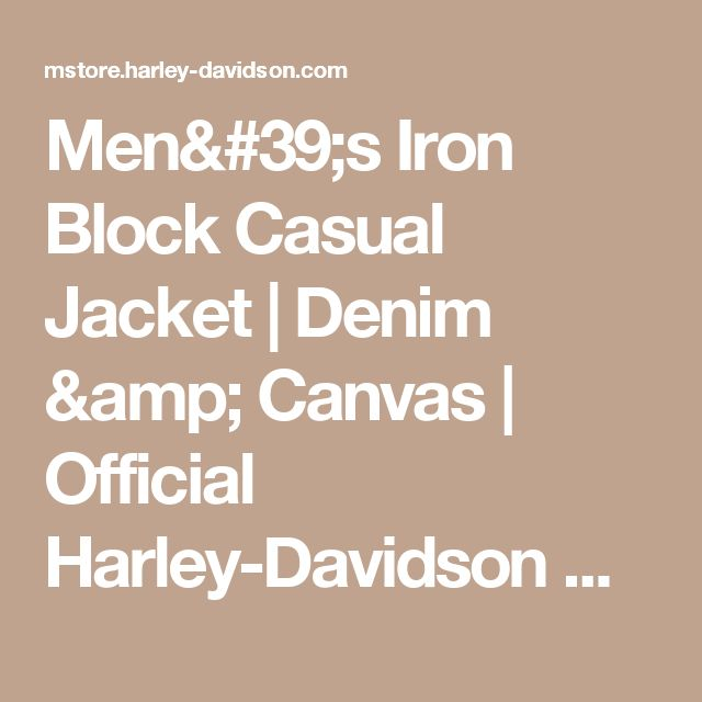 Men's Iron Block Casual Jacket | Denim & Canvas | Official Harley-Davidson Online Store