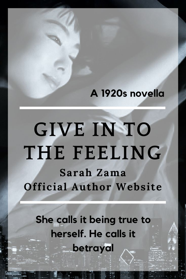 GIVE IN TO THE FEELING by Sarah Zama - A 1920s supernatural novella - She calls it being true to herself. He calls it betrayal. When she arrived to America, Susie thought she found everything she never dared to dream of in China. But only when she meets Blood, she realises the freedom to dress as she wants, make up her face, drink and smoke and dance is just a little, unimportant part of the true freedom she yearns for