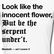 Look like the innocent flower.. Macbeth  - Shakespeare