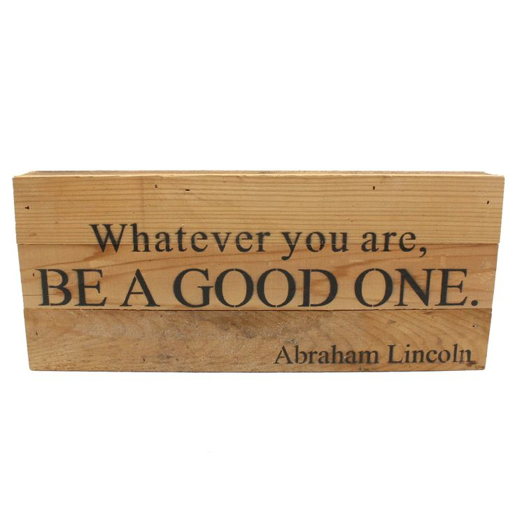 Whatever You Are Reclaimed Wood Sign