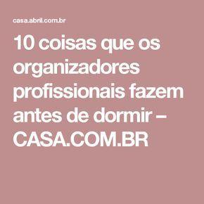 10 coisas que os organizadores profissionais fazem antes de dormir – CASA.COM.BR