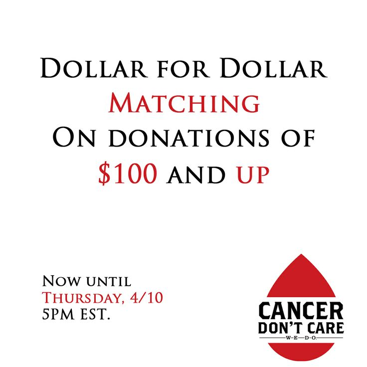 From now until Thu, 4/10, all donations of $100 & up will be matched dollar for dollar! All gifts support cancer research & patient aid. Click photo to donate.