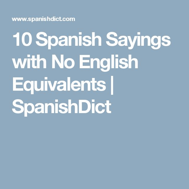 10 Spanish Sayings with No English Equivalents | SpanishDict