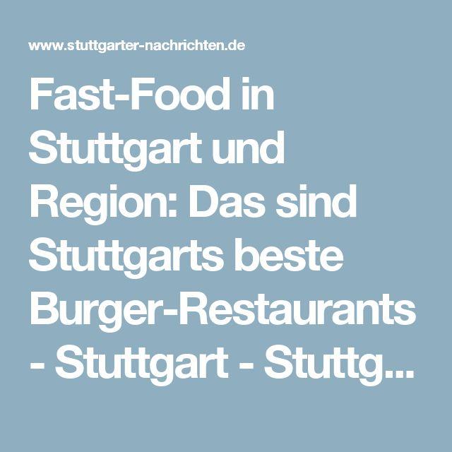 Fast-Food in Stuttgart und Region: Das sind Stuttgarts beste Burger-Restaurants - Stuttgart - Stuttgarter Nachrichten Mobil