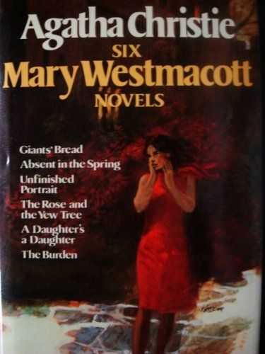 Agatha Christie: Six Mary Westmacott Novels (Giants' Bread / Absent in the Spring / Unfinished Portrait / The Rose and the Yew Tree / A Daughter's a Daughter / The Burden) by Agatha Christie http://www.amazon.com/dp/0517603624/ref=cm_sw_r_pi_dp_q5Ehvb1AN3E1N