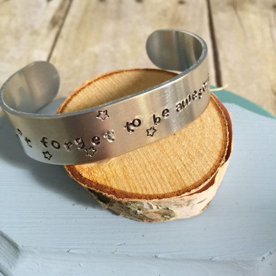 Don't Forget to be Awesome - Hand Stamped Cuff Bracelet