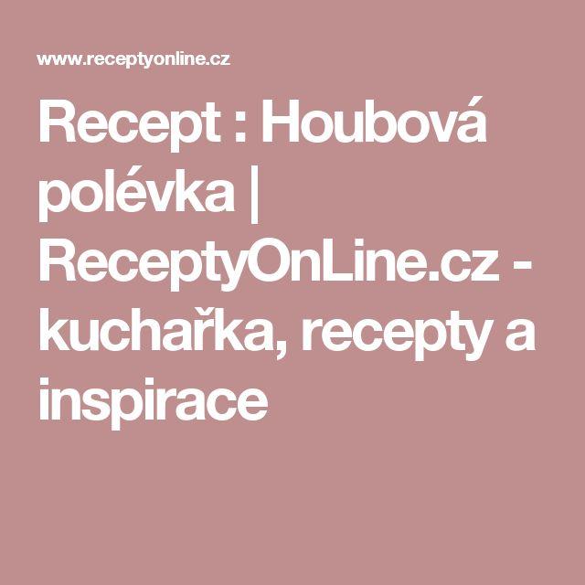 Recept : Houbová polévka | ReceptyOnLine.cz - kuchařka, recepty a inspirace