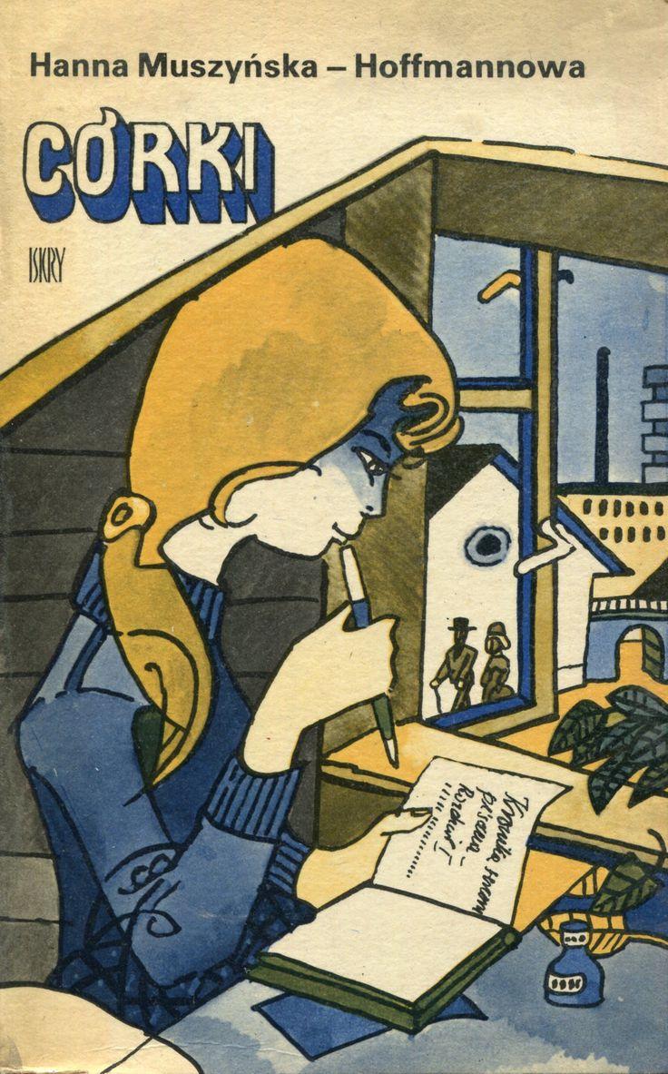 """""""Córki"""" Hanna Muszyńska-Hoffmannowa Cover by Zbigniew Rychlicki Published by Wydawnictwo Iskry 1979"""