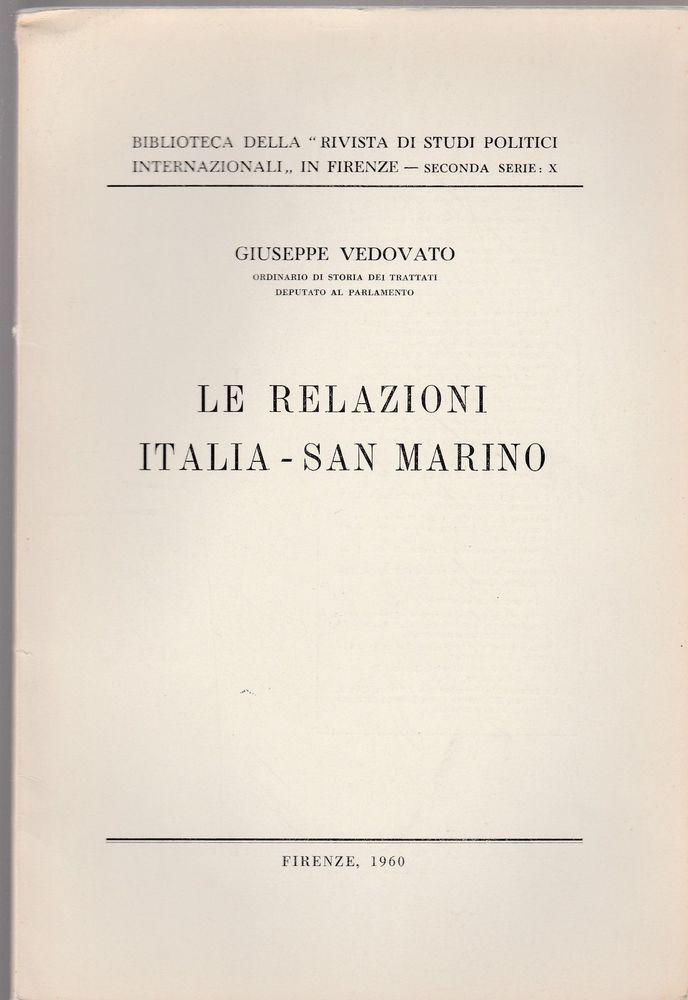 G. VEDOVATO LE RELAZIONI ITALIA-SAN MARINO SECONDA SERIE N. 10 AUTOGRAFATO 1960