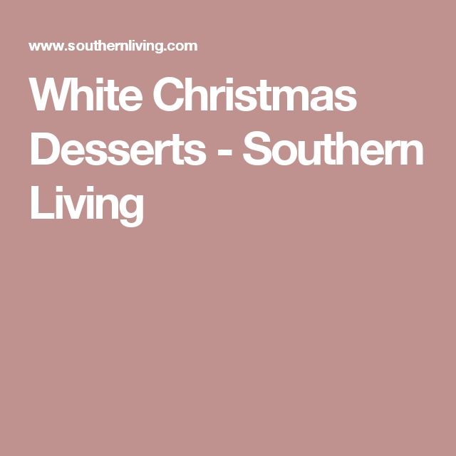 White Christmas Desserts - Southern Living