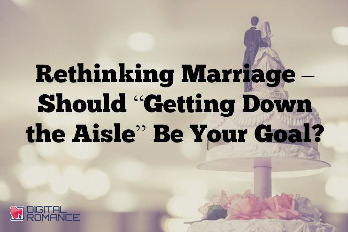 "Rethinking Marriage – Should ""Getting Down the Aisle"" Be Your Goal? - Fascinating statistics released, showing us that fewer couples are getting married and staying married. Julie Ferman explains what this might mean for you. #marriageadvice #stayingsingle #relationshipadvice"