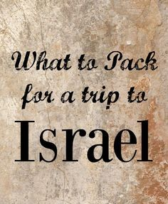 What to Pack for a Trip to Israel #travel #visitIsrael ~ Planet Weidknecht