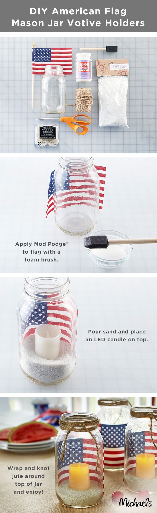 Brighten your home or patio with these patriotic DIY American Flag Mason Jar Votive Holders in just three simple steps. First apply the adhesive to the flag with a foam brush and adhere to the jar. Then pour in the sand and place an LED candle on top. Finally, wrap and knot jute around the top of the jar and enjoy! They are the perfect decoration for a backyard BBQ or a summer dinner at home. Find everything you need at your local Michaels and make your Independence Day celebration fun…