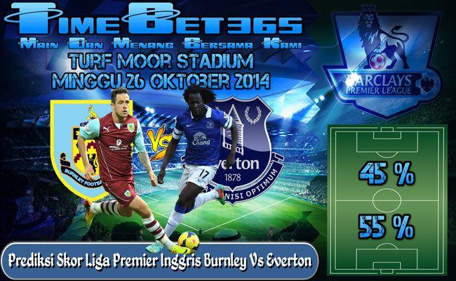 Prediksi-Skor-Liga-Premier-Inggris-Burnley-Vs-Everton